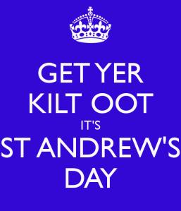 get-yer-kilt-oot-it-s-st-andrew-s-day
