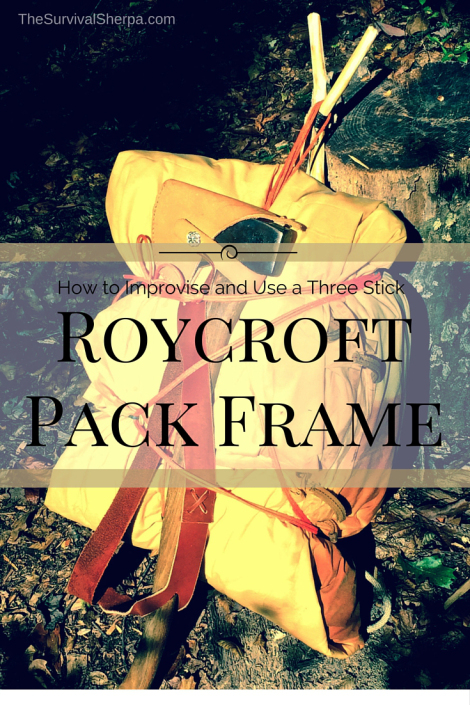 how-to-improvise-and-use-a-three-stick-roycroft-pack-frame-thesurvivalsherpa-com